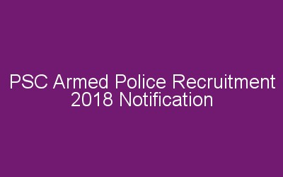 PSC Armed Police Recruitment 2018