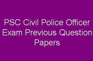 PSC Civil Police Officer/ Woman Police Constable Question Papers