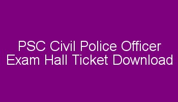 PSC Police Constable Exam Hall Ticket / Woman Police Constable Exam 2018