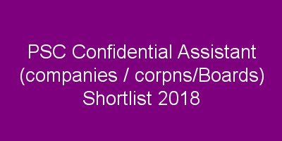 PSC confidential assistant shortlist