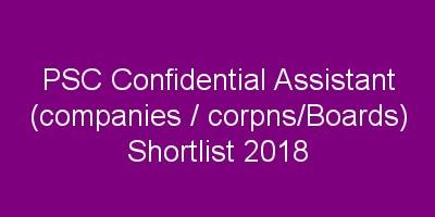 PSC confidential assistant shortlist