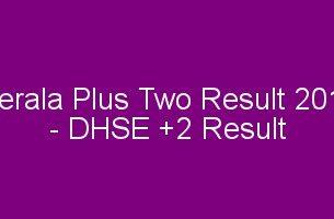 Plus two result 2018 - DHSE / VHSE