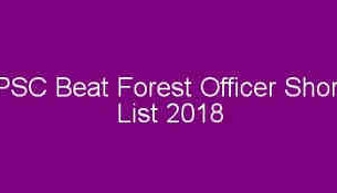 PSC Beat Forest Officer Shortlist 2018 - District Wise