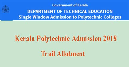 Kerala polytechnic Trial Allotment 2018