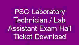 PSC Lab Assistant / Laboratory Technician Hall ticket/ Admission Ticket