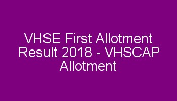 VHSE First Allotment result 2018 VHSCAP