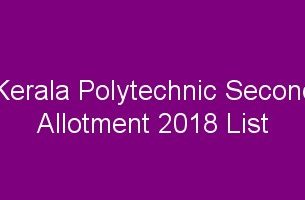 Kerala Polytechnic Second Allotment result 2018