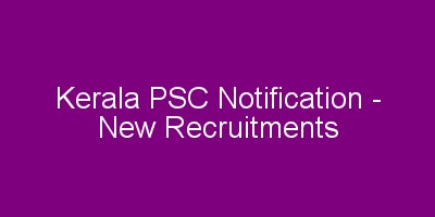 Kerala PSC New Notification - www.keralapsc.gov.in