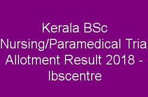 LBS BSc Nursing/Paramedical Trial Allotment Result 2018
