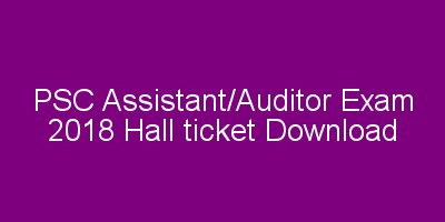 PSC Assistant/Auditor Exam 2018 Hall ticket download