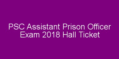 PSC Assistant Prison Officer Exam hall ticket