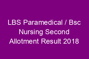 LBS Paramedical / Bsc Nursing 2nd Allotment Result 2018
