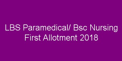 LBS Paramedical First Allotment result 2018