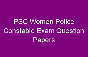 PSC Women Police Constable Exam Previous Question Papers download