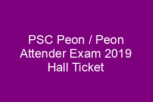 PSC Peon Attender / Last Grade Exam Hall ticket 2019