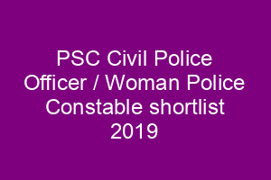 PSC Civil Police Officer / Woman Police Constable (APB) Shortlist 2019