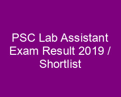 PSC Lab Assisatnt exam Result 2019 / Shortlist