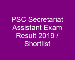 PSC Secretariat Assistant exam result 2019 / Secretariat assistant shortlist