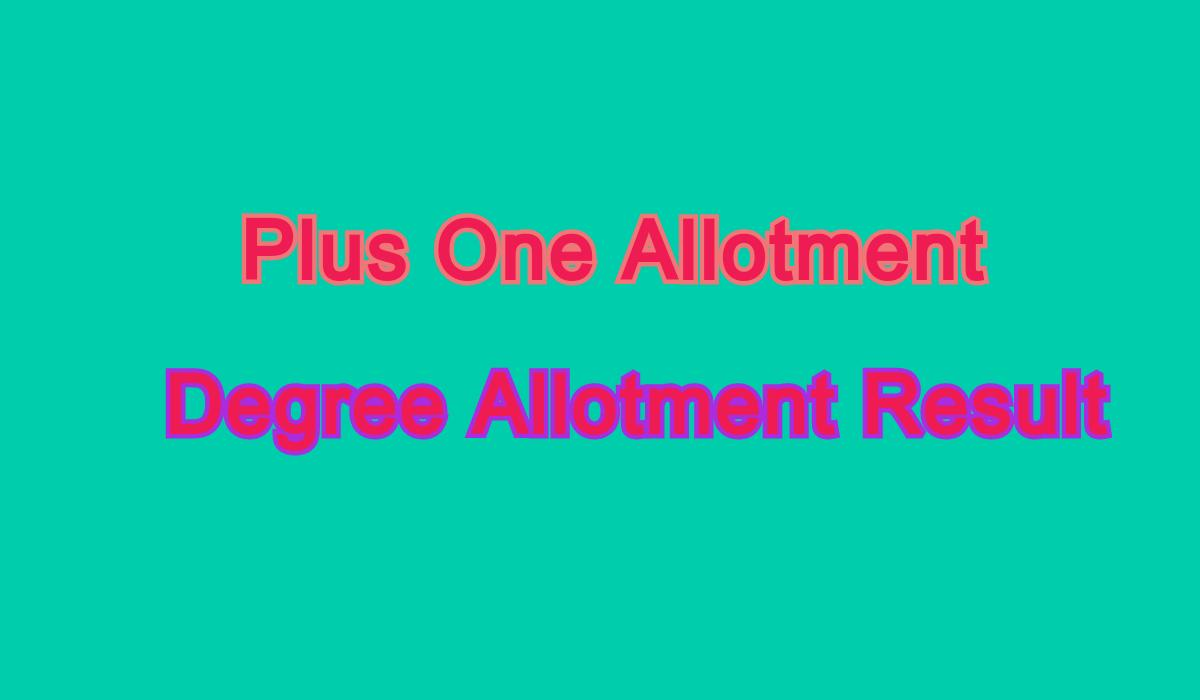 Plus One Allotment/Polytechnic Allotment/Degree Allotment Result/VHSE Allotment
